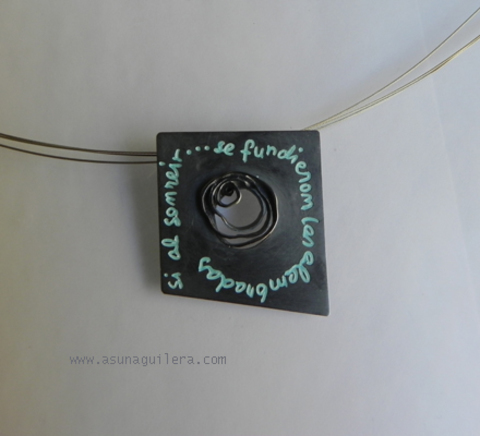 Asun Aguilera - Colgante  Si al sonreir...se fundieron las alambradas   165 € - emociones hechas joyas,joyería de Autor,Asun Aguilera