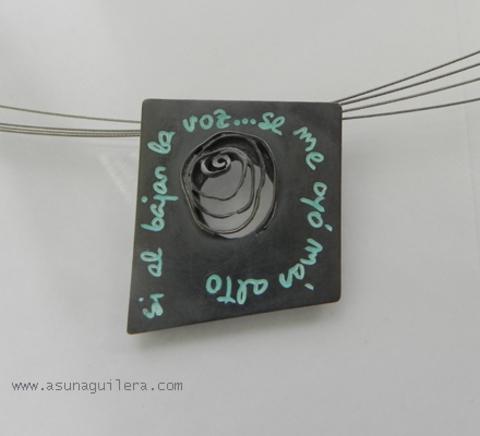 Asun Aguilera - Colgante  Si al bajar la voz...se me oyó más alto   165 € - emociones hechas joyas,joyería de Autor,Asun Aguilera