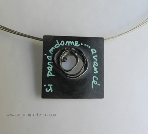 Asun Aguilera - Colgante  Si parándome...avancé     165 € - emociones hechas joyas,joyería de Autor,Asun Aguilera